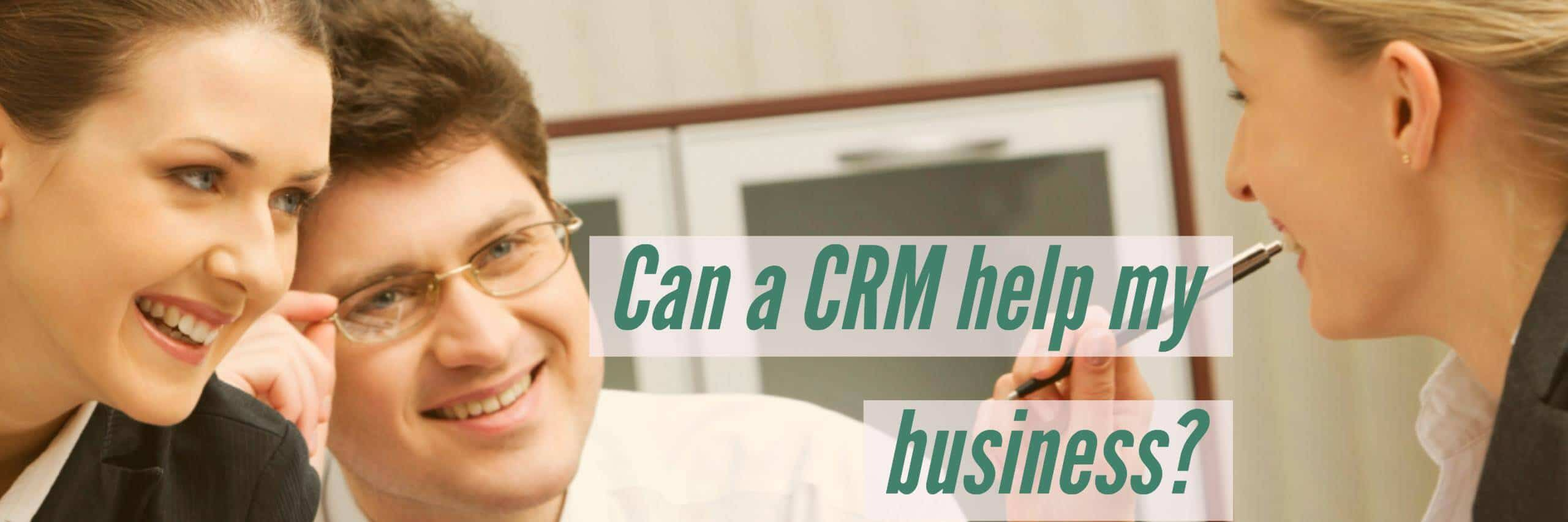 Can Your Business Benefit From a CRM?