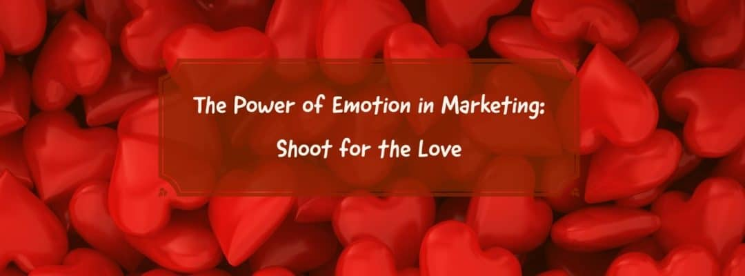 The Power of Emotion in Marketing