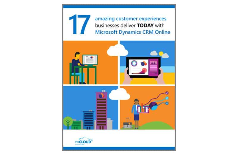 17 Amazing Customer Experiences using Dynamics 365