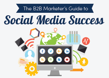 The B2B Marketer's Guide to Social Media Success