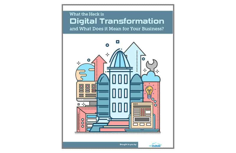 Digital Transformation and What Does it Mean for My Business