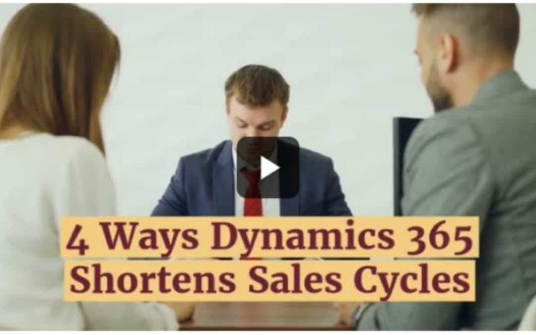4 Ways Dynamics 365 shortens sales cycles