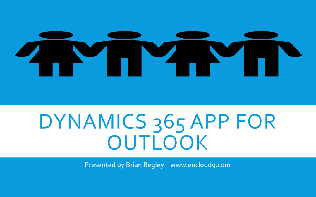 View Now – Dynamics 365 for Outlook App Webinar