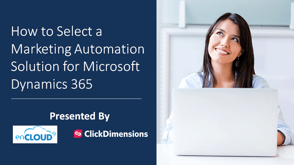 enCloud9 | Microsoft Dynamics 365 CRM Consultants Selecting the Right Marketing Automation for Microsoft Dynamics 365 ClickDimensions Customer service Marketing