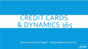 Credit card processing with Dynamics 365 | enCloud9