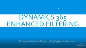 enhanced filtering | Dynamics 365 | encloud9