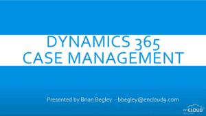 Case Management | webinar | enCloud9