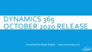 October 2020 Update | Dynamics 365 | enCloud9