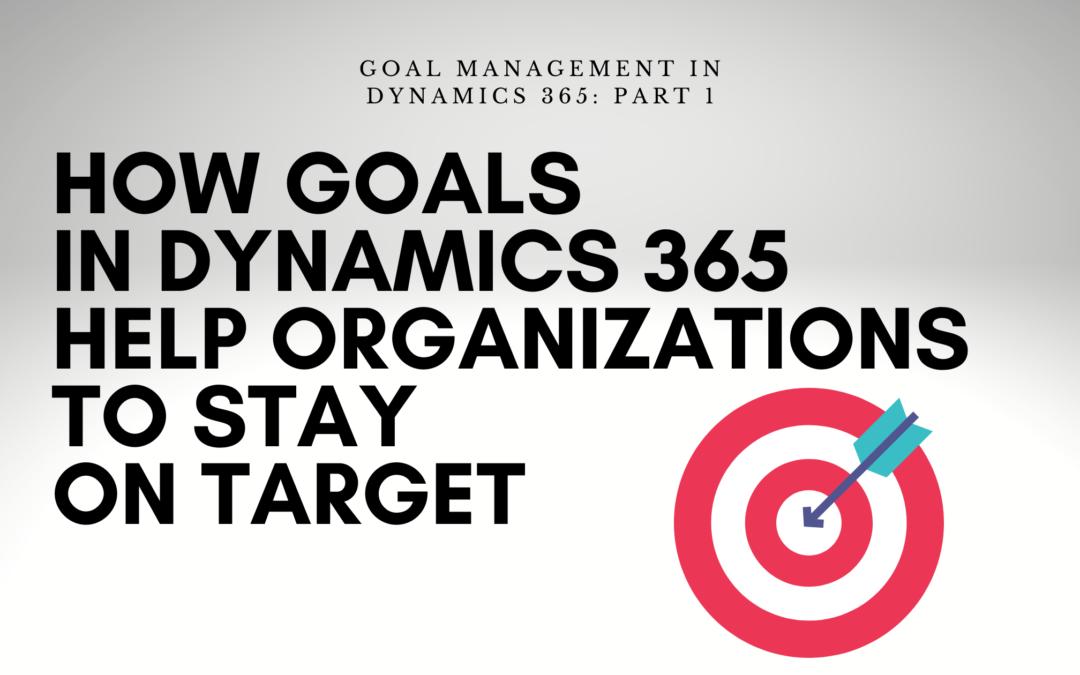 Goals In Dynamics 365 | enCloud9