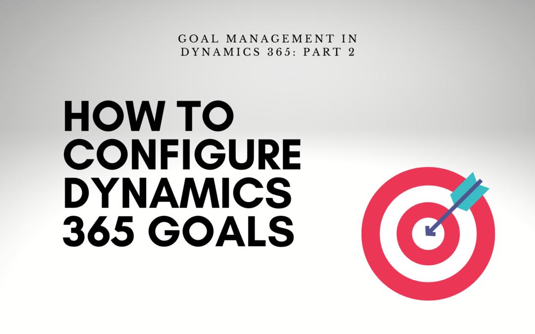 Configure Dynamics 365 Goals   enCloud9