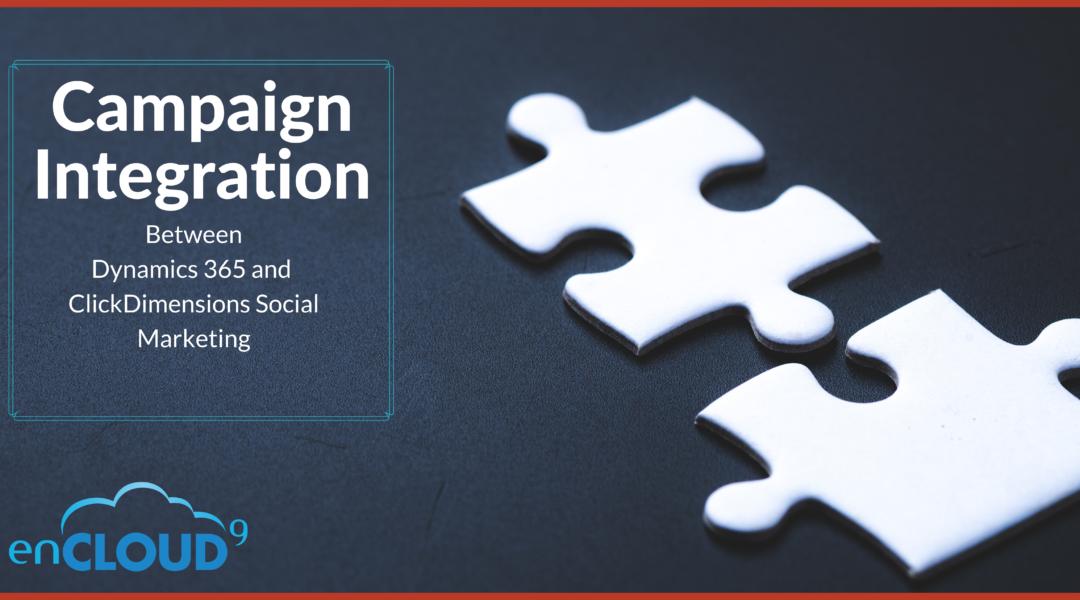 Campaign Integration between Dynamics 365 and ClickDimensions Social Marketing
