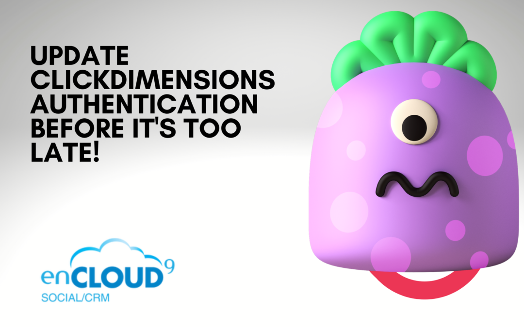 Update your ClickDimensions Authentication today!