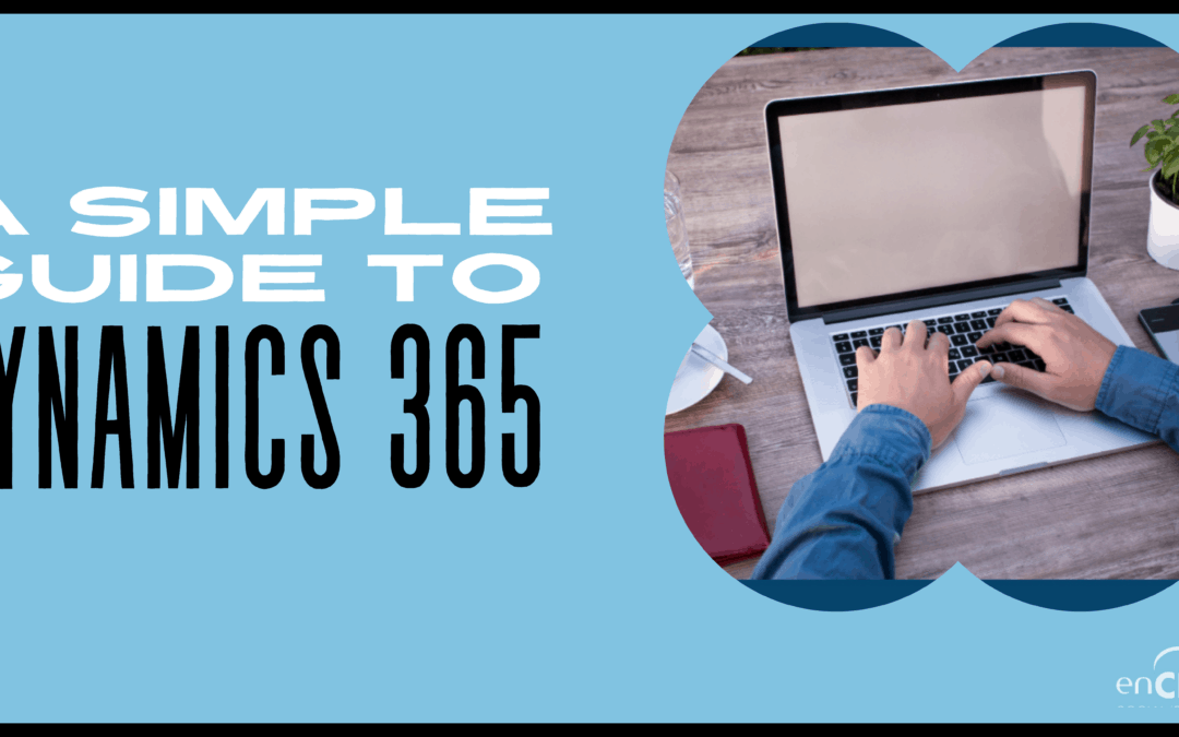 A Simple Guide to Dynamics 365